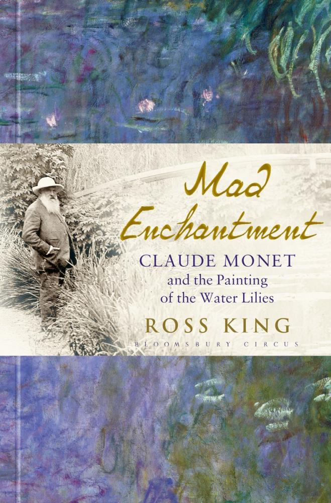 Mad EnchantmentClaude Monet and the Painting of the Water Lilies