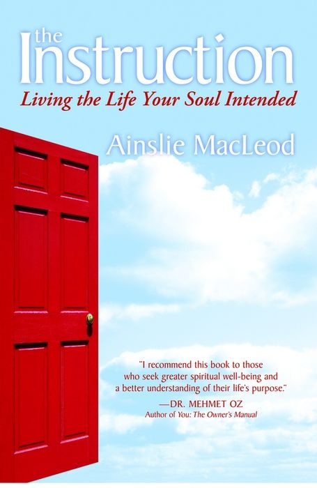 The Instruction: Living the Life Your Soul Intended (paperback revision)