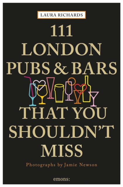 111 London Pubs and Bars That You Shouldn't Miss (111 Places/Shops)