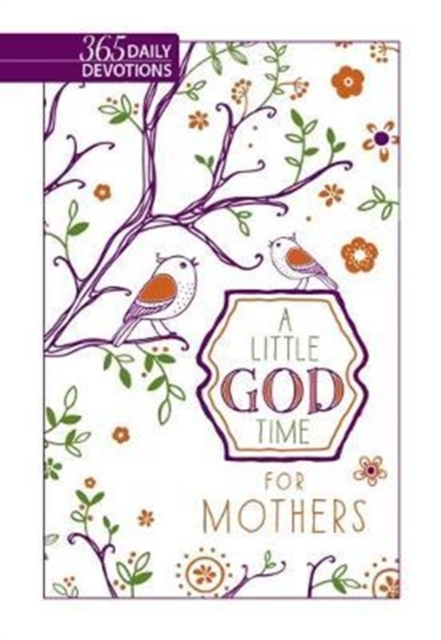 Little God Time for Mothers, A365 Daily Devotions
