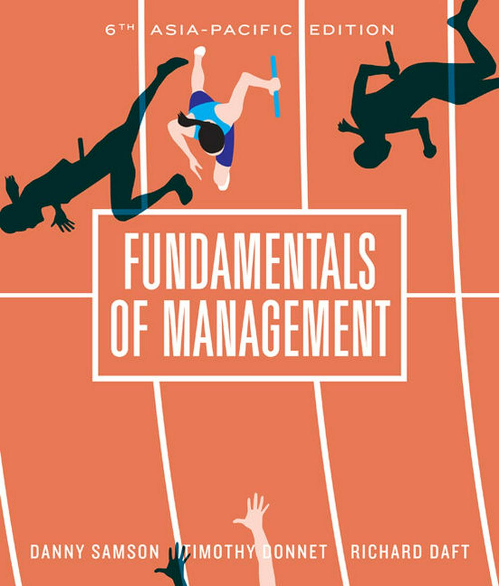Fundamentals of Management with Student Resource Access 12 Months by Danny Samson,Richard L. Daft,Timothy Donnet, ISBN: 9780170388443