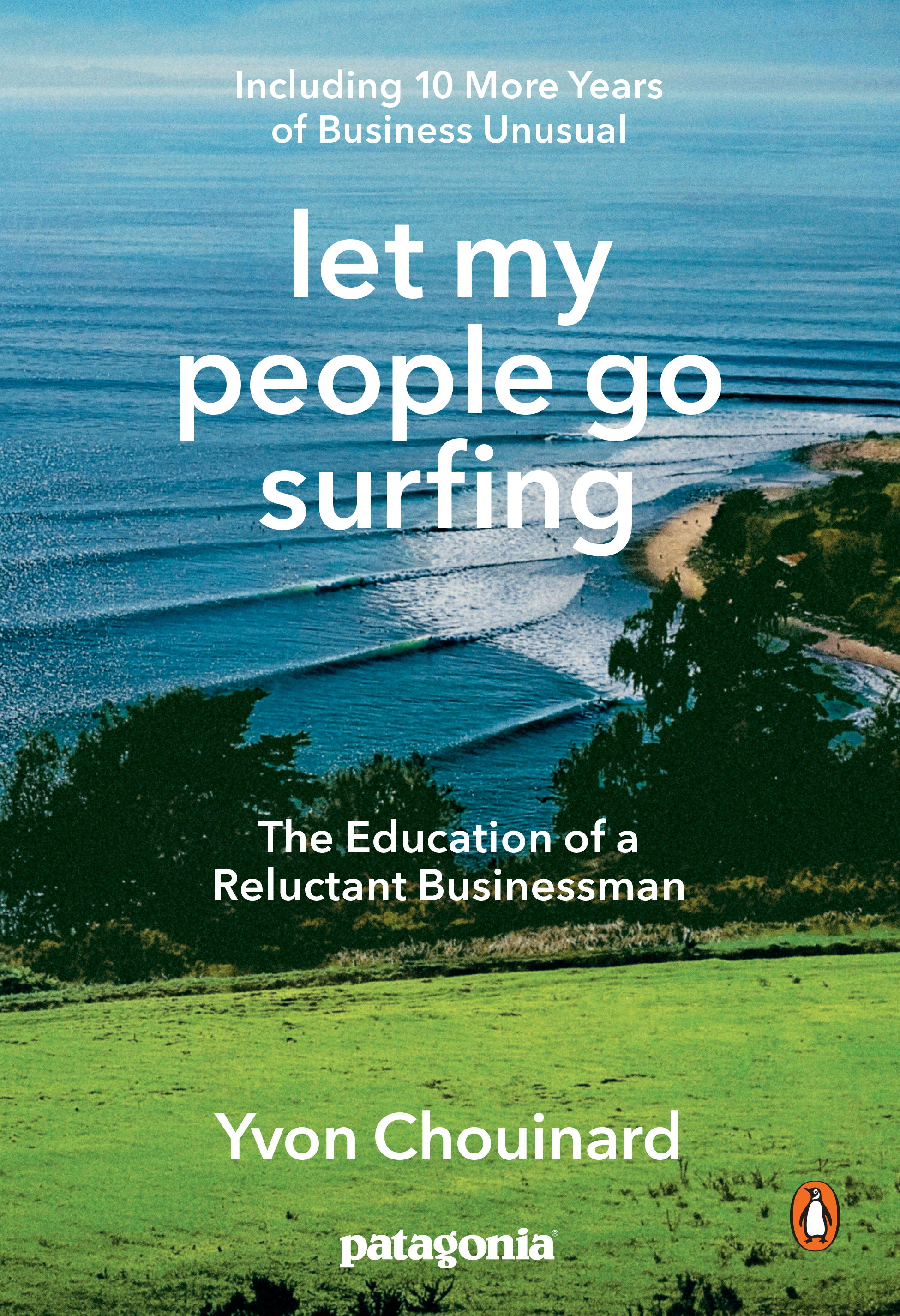 Let My People Go SurfingThe Education of a Reluctant Businessman, Compl... by Yvon Chouinard, ISBN: 9780143109679