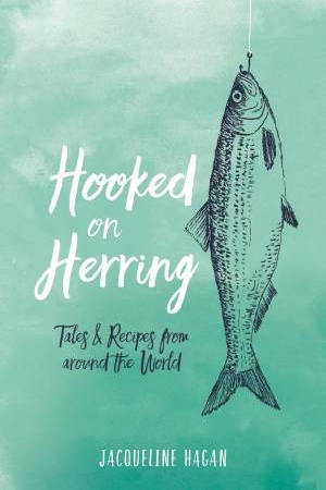 Hooked on HerringTales & Recipes from around the World