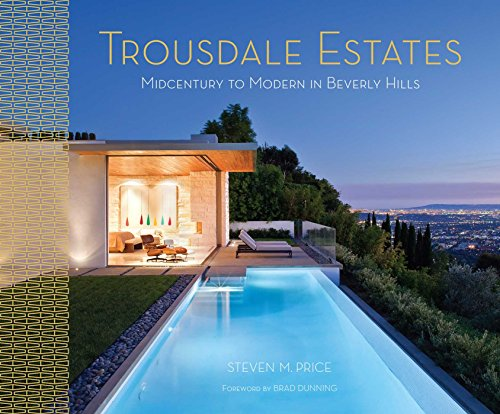 Trousdale Estates: Mid-Century to Modern in Beverly Hills by Steven M Price, ISBN: 9781941393376