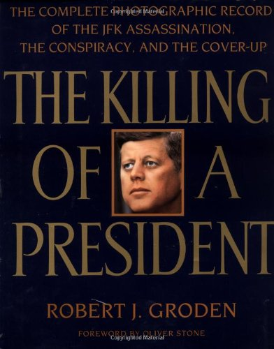 Killing of a President by Robert Groden, ISBN: 9780140240030