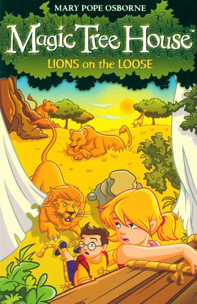 Lions On The LooseMagic Tree House : Book 11 by Mary Pope Osborne, ISBN: 9781782953883