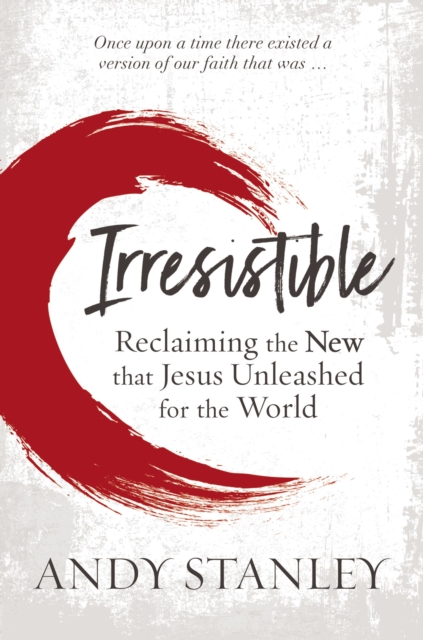 Irresistible FaithOur Chance to Change the World ... Again