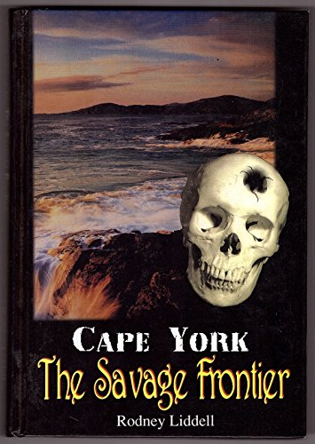 CAPE YORK - THE SAVAGE FRONTIER