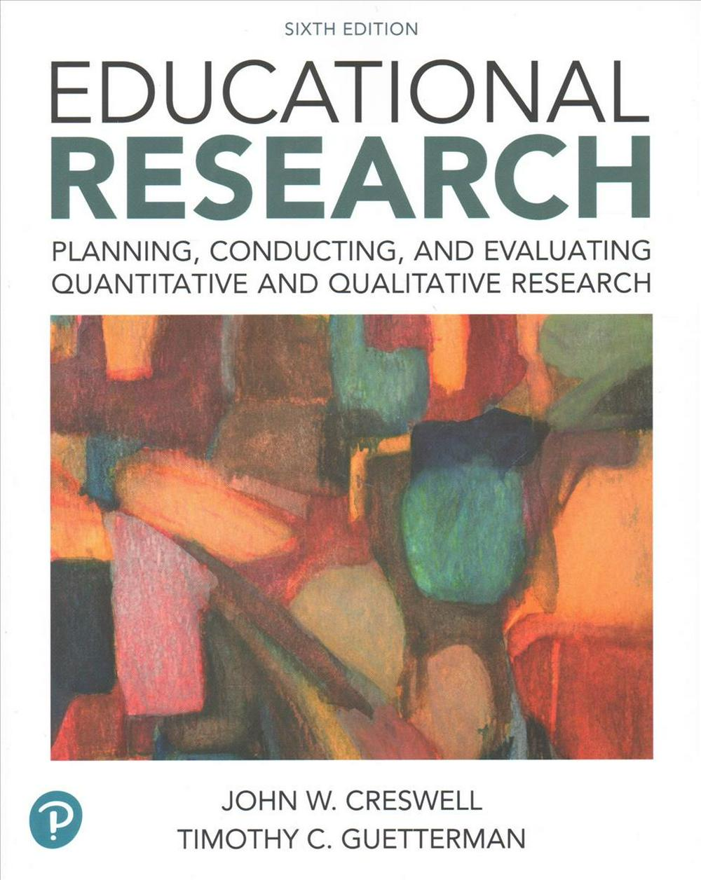 Educational Research: Planning, Conducting, and Evaluating Quantitative and Qualitative Research Plus Mylab Education with Enhanced Pearson Etext -- Access Card Package