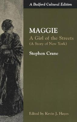 a report on the book maggie a girl of the streets by stephen cane This essay maggie: a girl of the streets and other 63,000 stephen crane uses many different themes in his novels to pull just as maggie did in this book.