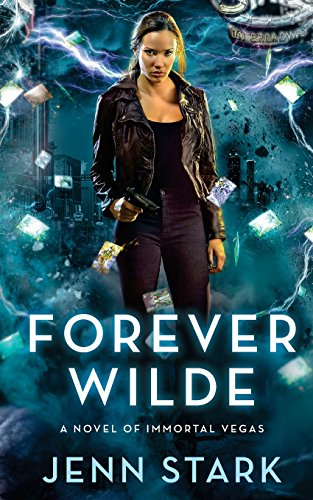 Forever Wilde: Immortal Vegas, Book 6: Volume 6