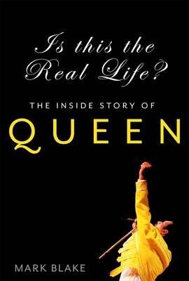 Is This the Real Life? by Mark Blake, ISBN: 9781845136451