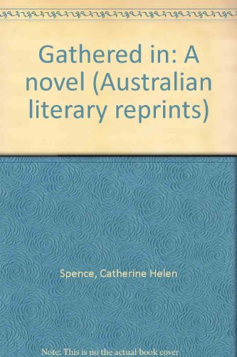 Gathered in: A novel (Australian literary reprints)