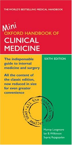 Oxford Handbook of Clinical Medicine: Mini Edition (6th Edition) by Murray Longmore, ISBN: 9780198570714