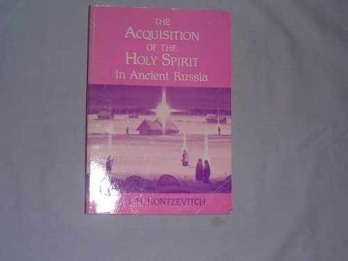 The Acquistion of the Holy Spirit in Ancient Russia (The Acquisition of the Holy Spirit in Russia Series ; Vol. 1)