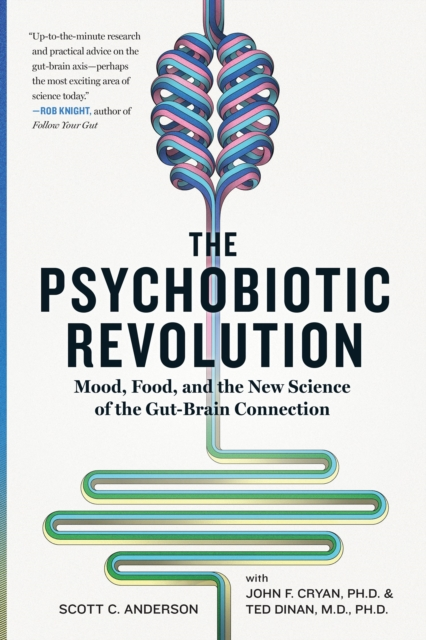 The Psychobiotic Revolution: How the Gut-Brain Connection Shapes Your Mood