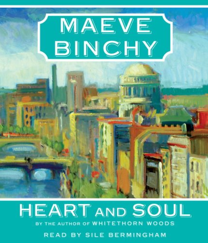 Heart and Soul by Maeve Binchy, ISBN: 9780739377239