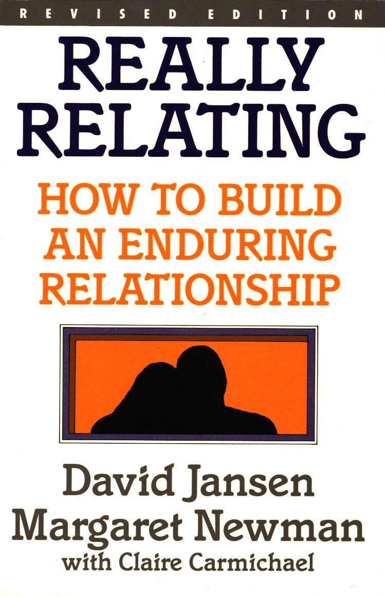 Really Relating : How to Build an Enduring Relationship by Jansen, David and Newman, Margaret, ISBN: 9780091694715