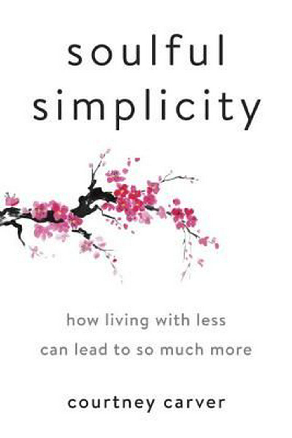 Soulful Simplicity by Courtney Carver, ISBN: 9780143130680