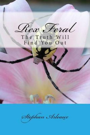 Rex Feral: The Truth Will Find You Out