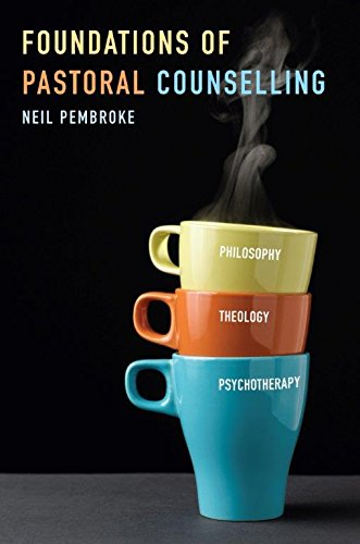 Foundations in Pastoral Counselling: Integrating Philosophy, Theology, and Psychotherapy by Neil Pembroke, ISBN: 9780334055358