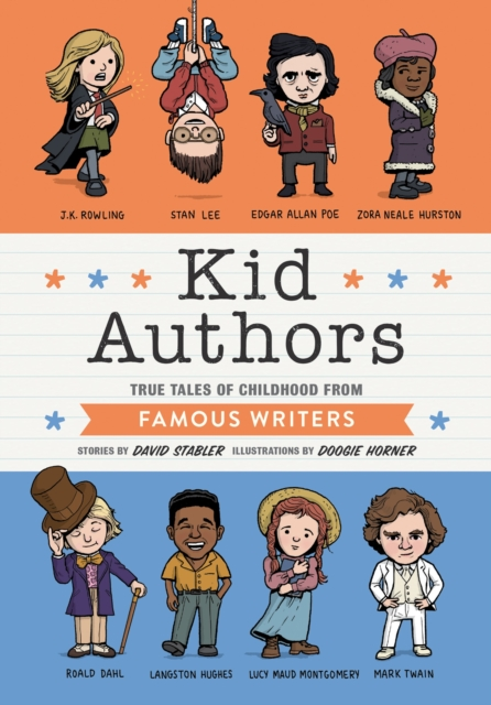 Kid Authors: True Tales of Childhood from Great Writers (Kid Legends) by David Stabler, ISBN: 9781594749872