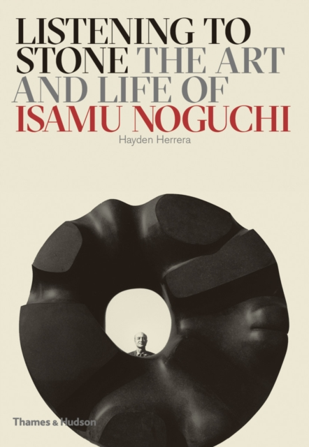 Listening to Stone: The Art and Life of Isamu Noguchi