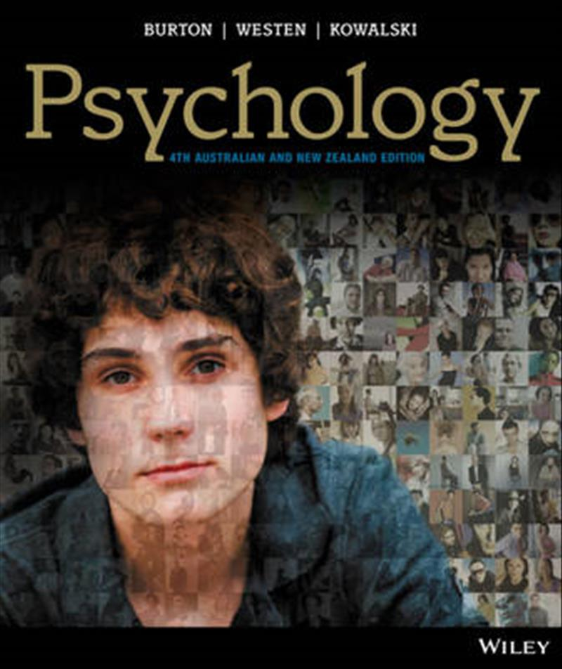 Psychology (4th Australian & New Zealand Edition) by Lorelle J. Burton, ISBN: 9780730304685