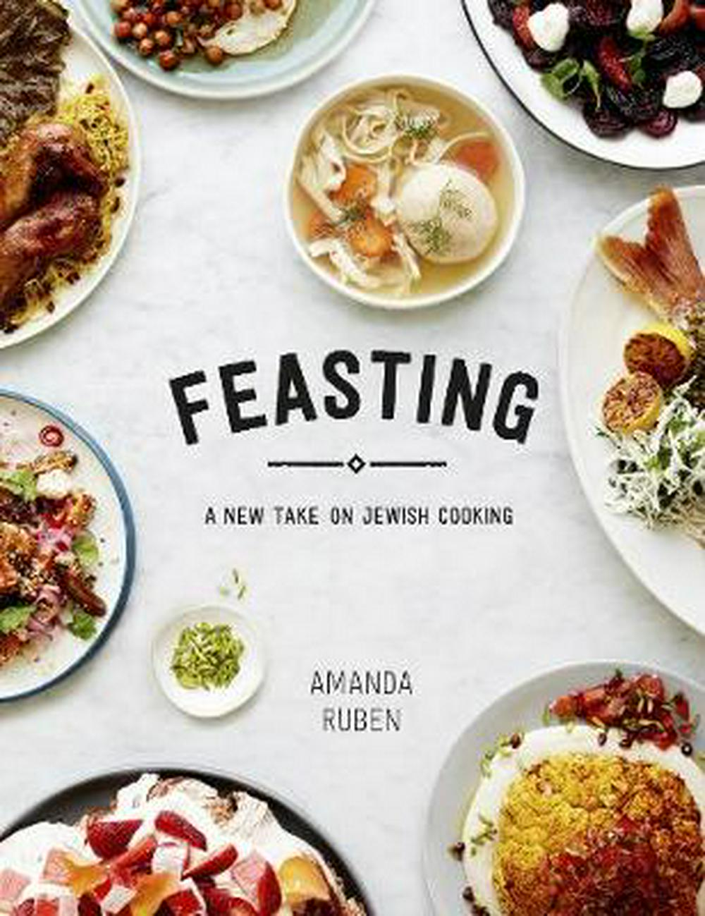 FeastingA New Take on Jewish Cooking for Friday Nights ...