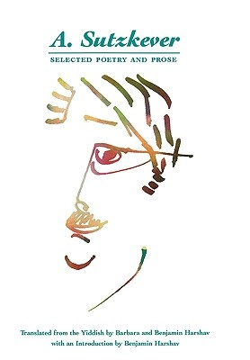 A. Sutzkever: Selected Poetry and Prose