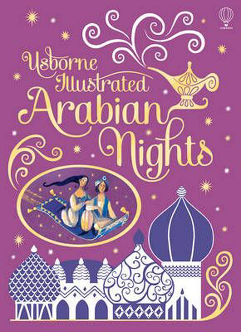 Illustrated Arabian Nights by Anna Milbourne, ISBN: 9781409566588