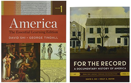 AmericaThe Essential Learning Edition and for the Record by Associate Professor of History David E Shi,George Brown Tindall, ISBN: 9780393612783