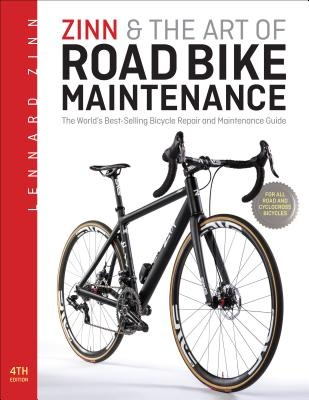 Zinn & the Art of Road Bike Maintenance by Lennard Zinn, ISBN: 9781934030981