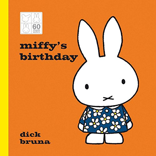 Miffy's Birthday by Dick Bruna, ISBN: 9781471143786