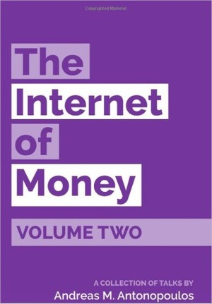 The Internet of Money Volume Two: A collection of talks by Andreas M. Antonopoulos: Volume 2