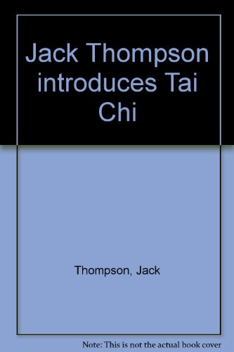 Jack Thompson introduces Tai Chi by Jack Thompson, ISBN: 9780959317510