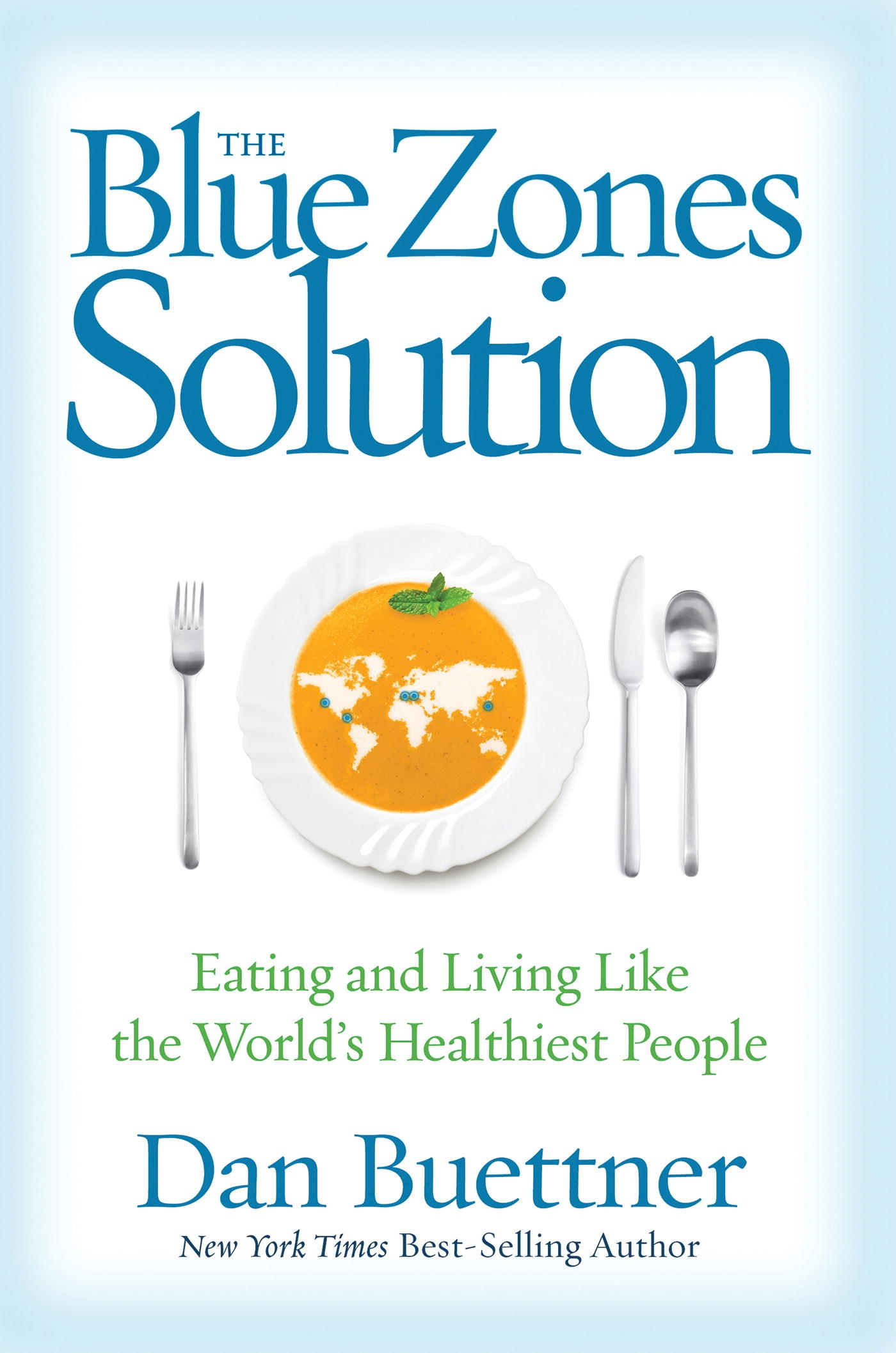 The Blue Zones Solution: A Proven Plan for Healthy Eating and Living-Based on the Habits of the World's Healthiest People