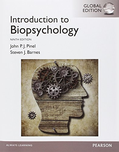Biopsychology, Global Edition by John P.J. Pinel, ISBN: 9781292058917
