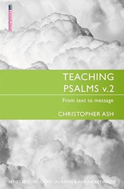 Teaching Psalms Vol. 2: From Text to Message (Proclamation Trust)
