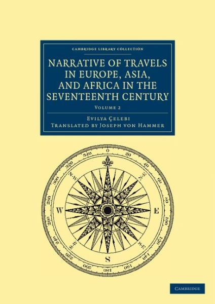 Narrative of Travels in Europe, Asia, and Africa in the Seventeenth Century by Evliya Celebi, ISBN: 9781108041799