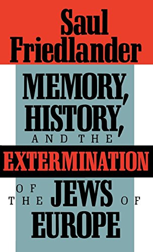 Memory History & the Extermination Jews