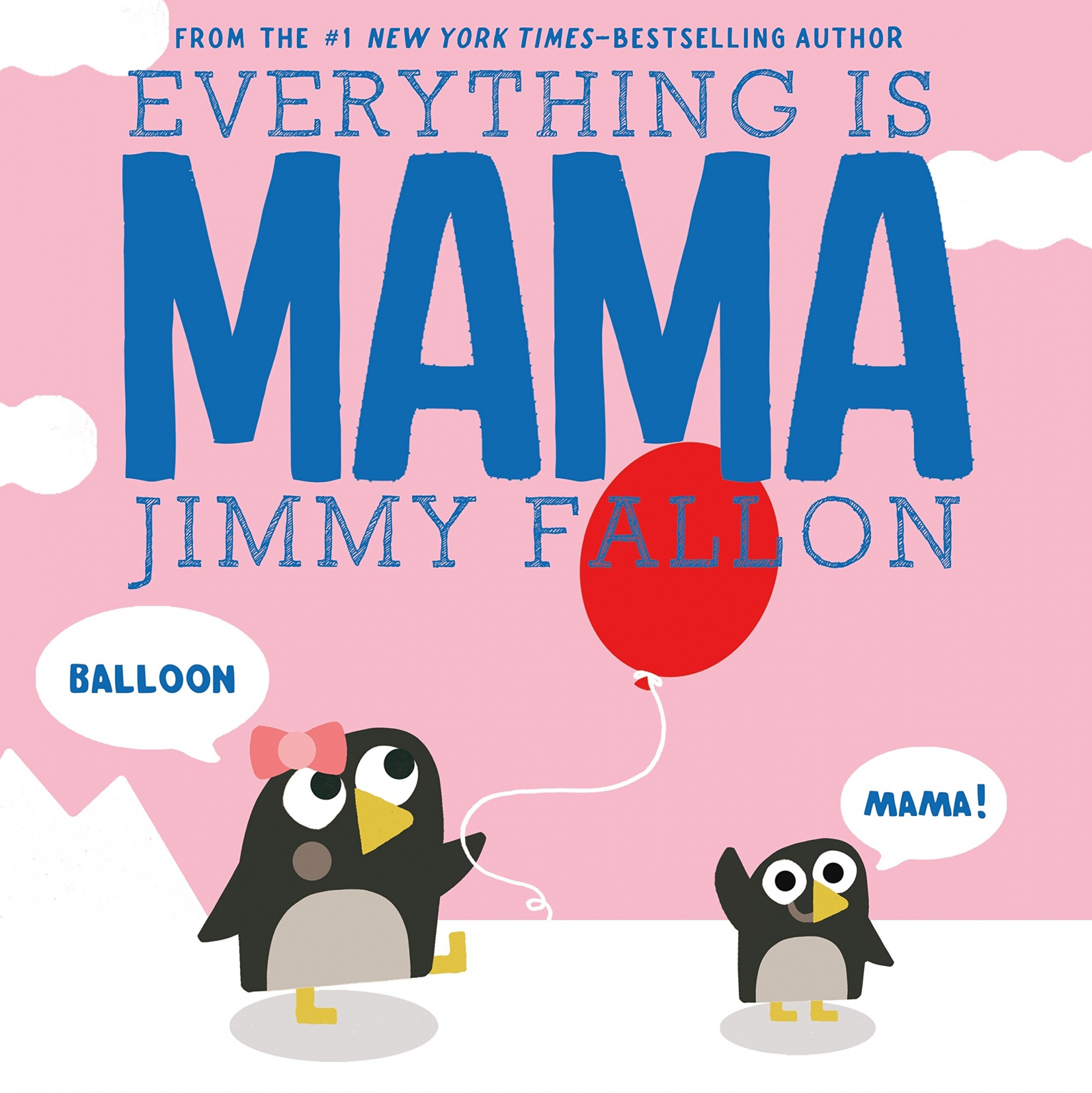 Everything Is Mama by Jimmy Fallon, ISBN: 9781250125842