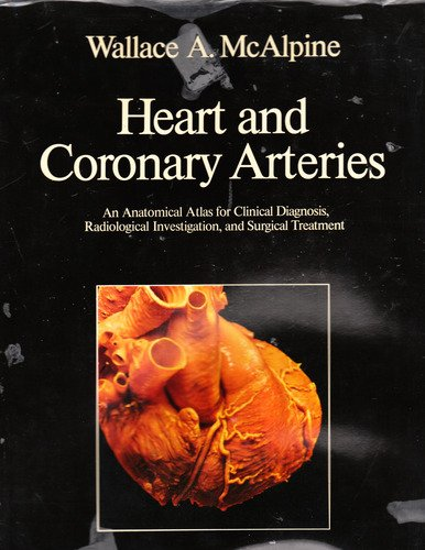 Heart and Coronary Arteries: An Anatomical Atlas for Clinical Diagnosis, Radiological Investigation, and Surgical Treatment