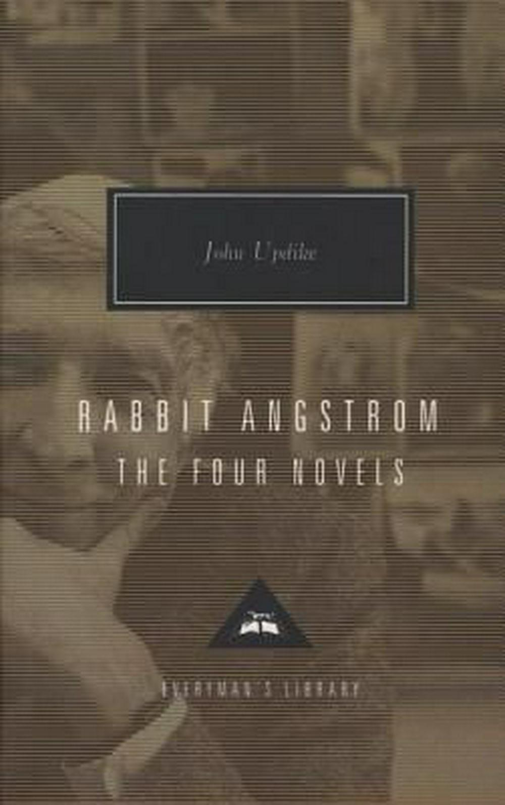 Rabbit Angstrom: The Four Novels: Rabbit, Run, Rabbit Redux, Rabbit Is Rich, and Rabbit at Rest
