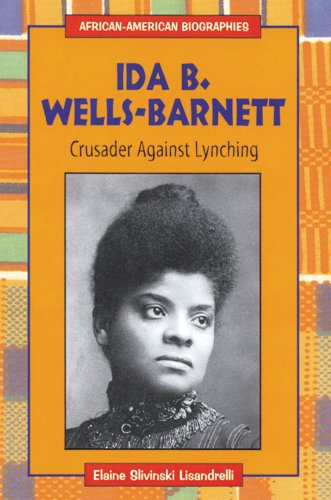 a biography of ida b wells an african american teacher Wells-barnett house ida b wells, was an african-american essay on friendship is more important than family investigative journalist, educator, and an free shipping on qualifying offers kids learn about the biography of rosa parks, civil rights activist effects industrial causes the and essay of.