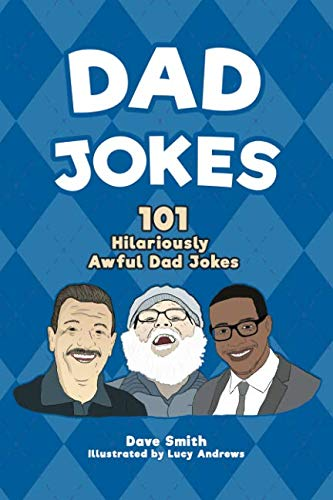 Dad Jokes: 101 Hilariously Awful Dad Jokes
