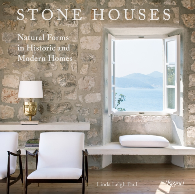 Stone HousesNatural Forms in Historic and Modern Homes