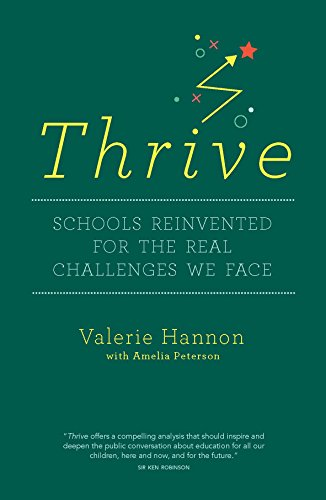 Thrive: Schools Reinvented for the Real Challenges We Face: 1 by Valerie Hannon, ISBN: 9780995596207