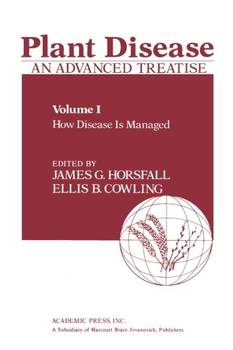 Plant Disease An Advanced Treatise, Volume I: How Disease Is Managed