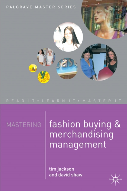 Mastering Fashion Buying and Merchandising Management by Tim Jackson, ISBN: 9780333801659
